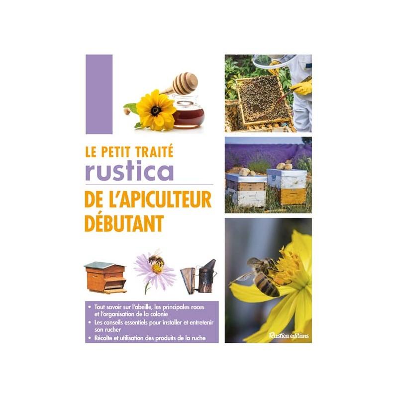 Le traite de rustica pour apiculteur débutant